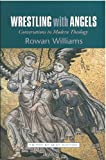 WRESTLING WITH ANGELS conversations in modern theology (0334040957) by Rowan Williams