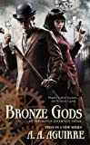 Bronze Gods (An Apparatus Infernum Novel)