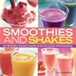 Smoothies and Shakes: Simply heavenly...