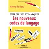 Entreprises et marques. Les nouveaux codes de langagepar Jeanne Bordeau