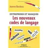 Entreprises et marques. Les nouveaux codes de langagepar Jeanne Bordeau