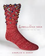 The Embellished Sock: Knitted Art for the Foot