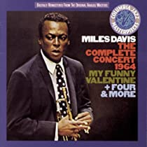♪The Complete Concert 1964: My Funny Valentine + Four and More/Miles Davis