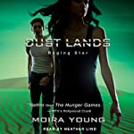 Raging Star: Dust Lands, Book 3 (       UNABRIDGED) by Moira Young Narrated by Heather Lind