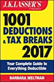 J.K. Lassers 1001 Deductions and Tax Breaks 2017: Your Complete Guide to Everything Deductible