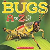 img - for Bugs A to Z book / textbook / text book