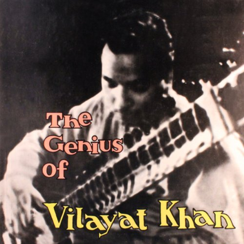 Ustad Vilayat Khan - Genius of