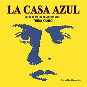 Casa Azul - Casa Azul - Original Cast Recording - Amazon.com Music