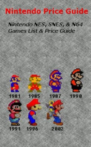 Nintendo Nes, Snes, & N64 Price Guide, by Andrew Pardi