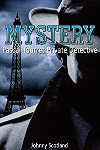 Mystery: Pascal Tourret Private Detective by Johnny Scotland ebook deal
