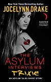The Asylum Interviews: Trixie: An Asylum Tales Short Story