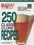 Brew Your Own Magazine's 250 Classic Clone Recipes