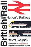 Tanya Jackson British Rail: The Nation's Railway
