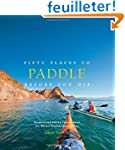 Fifty Places to Paddle Before You Die...