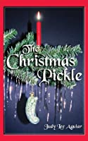 The Christmas Pickle by Turnapaige & Reed Moore