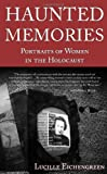 img - for Haunted Memories: Portraits of Women in the Holocaust book / textbook / text book
