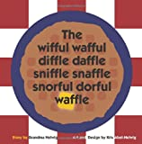 img - for The wifful wafful diffle daffle sniffle snaffle snorful dorful waffle book / textbook / text book