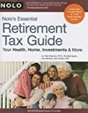 img - for By Twila Slesnick Nolo's Essential Retirement Tax Guide: Your Health, Home, Investments & More (1st Edition) book / textbook / text book