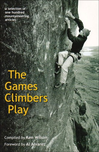 The Games Climbers Play 2005: A Selection of 100 Mountaineering Articles
