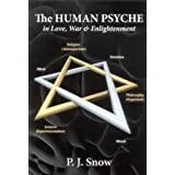 The Human Psyche in Love, War & Enlightenment