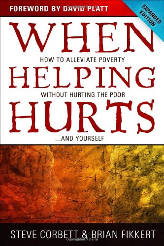 When Helping Hurts: How To Alleviate Poverty Without Hurting The Poor . . . And Yourself front-18150