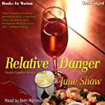 Relative Danger: A Cealie Gunther Mystery, Book 1 (       UNABRIDGED) by June Shaw Narrated by Beth Richmond
