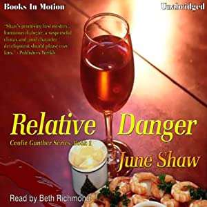 Relative Danger: A Cealie Gunther Mystery, Book 1 | [June Shaw]