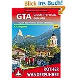 GTA - Grande Traversata delle Alpi: Durch das Piemont bis ans Mittelmeer. 65 Etappen. Mit GPS-Tracks (Rother Wanderführer...