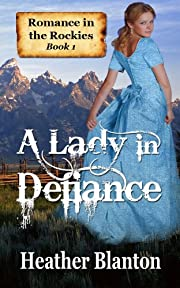 A Lady in Defiance (Romance in the Rockies)