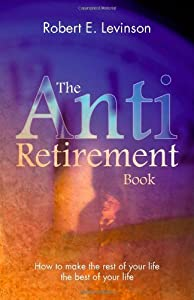 The Anti - Retirement Book by Trafford Publishing
