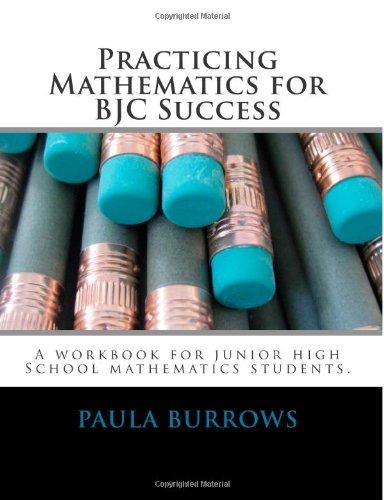 Practicing Mathematics for BJC Success: A workbook for junior high mathematics students.: Volume 1