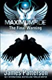Maximum Ride: The Final Warning (Maximum Ride Childrens Edition)