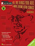 All the Things You Are & More: Jerome Kern Songs: Jazz Play-Along Volume 39 (Hal Leonard Jazz Play-Along)