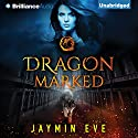 Dragon Marked Audiobook by Jaymin Eve Narrated by Dara Rosenberg