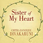 Sister of My Heart: A Novel | Chitra Banerjee Divakaruni