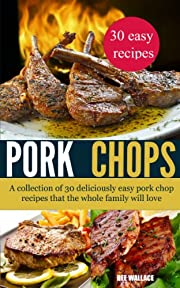 Pork Chop Power: 30 of the most delicious (and easy) pork chop recipes known to man! (Power Series Book 1)