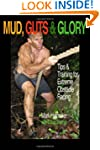 Mud, Guts & Glory: Tips & Training fo...