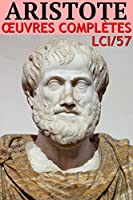 Aristote - Oeuvres Compl�tes LCI/57 (Annot�)
