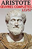 Aristote - Oeuvres Complètes LCI/57 (Annoté) (French Edition)
