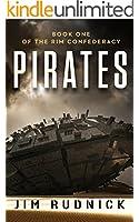 Pirates (BOOK ONE OF THE RIM CONFEDERACY 1)