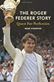 img - for The Roger Federer Story: Quest for Perfection book / textbook / text book