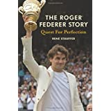 Quest for Perfection: The Roger Federer Storyby Rene Stauffer