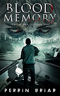 Blood Memory: A Zombie Apocalypse Series by Perrin Briar ebook deal