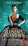 Le Pensionnat de Mlle Géraldine, tome 3 : Jupons et poisons  par Carriger