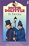 Dr. Dolittle in Trouble (Doctor Dolittle) (0099405938) by Hugh Lofting