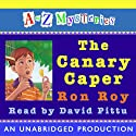 A to Z Mysteries: The Canary Caper (       UNABRIDGED) by Ron Roy Narrated by David Pittu