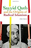Image of Sayyid Qutb and the Origins of Radical Islamism