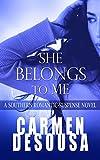 She Belongs to Me: A Southern Romantic-Suspense Novel – Charlotte – Book One