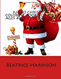 Jumbo Christmas Coloring Book: For Kid s Ages 4 Years Old and up