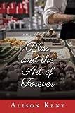 Bliss and the Art of Forever (A Hope Springs Novel)